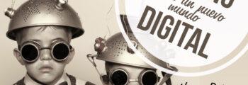 El camino hacia un nuevo mundo digital